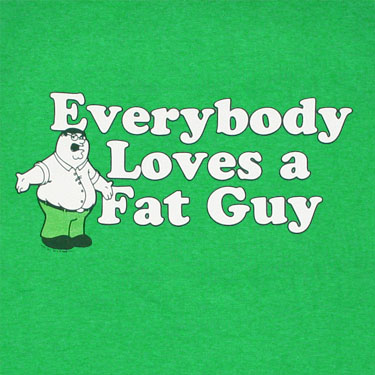 family_guy_everybody_loves_fat_guy_green_shirt